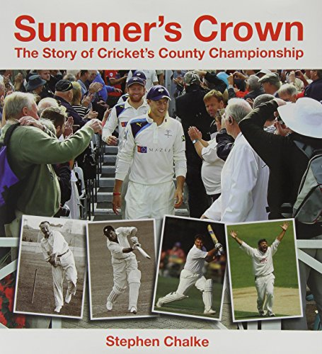 9780956851154: Summer's Crown: The Story of Cricket's County Championship