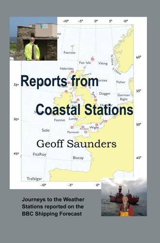 9780956853202: Reports from Coastal Stations: Journeys to the Weather Stations Reported on the BBC Shipping Forecast