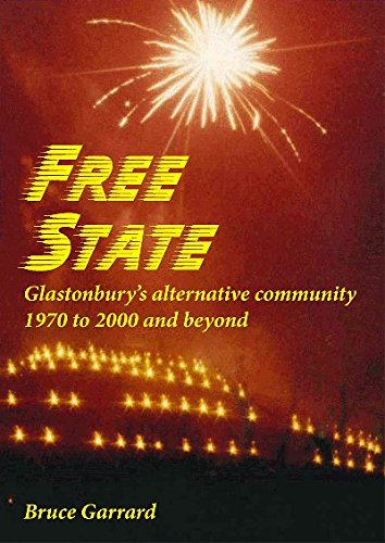 9780956854629: Free State: Glastonbury's Alternative Community 1970 to 2000 and Beyond