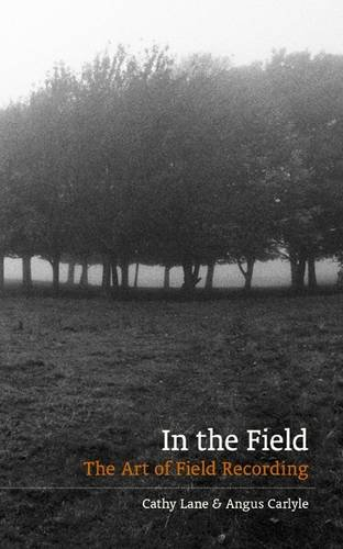 9780956855961: In The Field: The Art of Field Recording