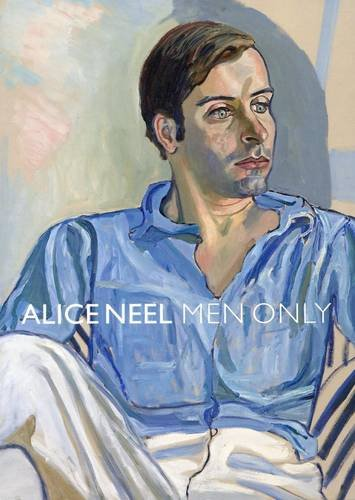 9780956856616: Alice Neel - Men Only