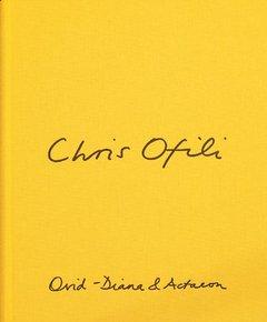 CHRIS OFILI: OVID - DIANA & ACTAEON: OFILI CHRIS. CATHERINE