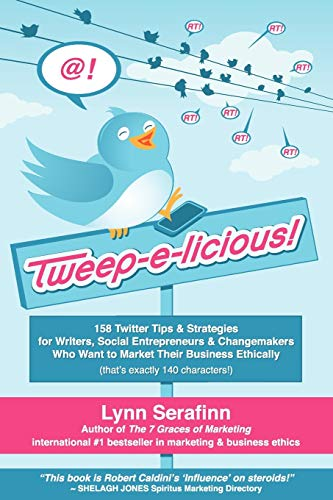 9780956857842: Tweep-E-Licious! 158 Twitter Tips & Strategies for Writers, Social Entrepreneurs & Changemakers Who Want to Market Their Business Ethically