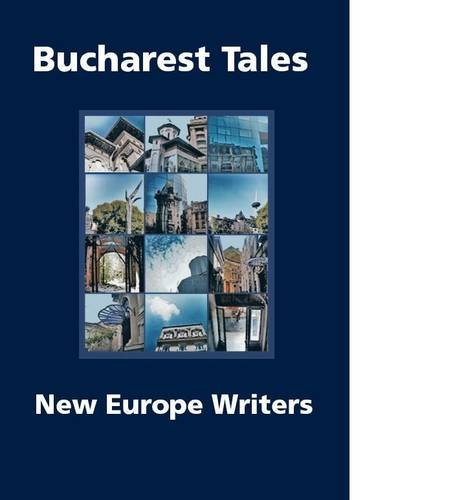 9780956859808: Bucharest Tales: A Literary Guide to the City (Collection of Central European Contemporary Writing)