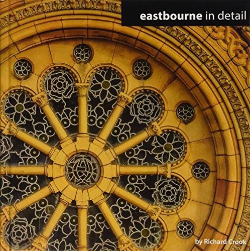 Eastbourne in Detail 2015: Crook, Richard C.