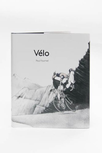 Velo (2012 Hardcover Edition) (0956862411) by Paul Fournel