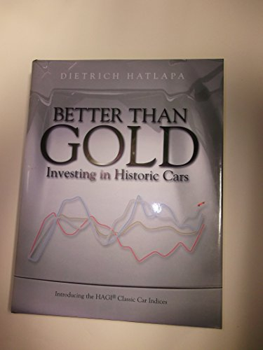 9780956864406: Better Than Gold: Investing in Historic Cars, Introducing the Hagi Classic Cars Indices