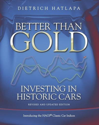 9780956864482: Better Than Gold: Investing in Historic Cars