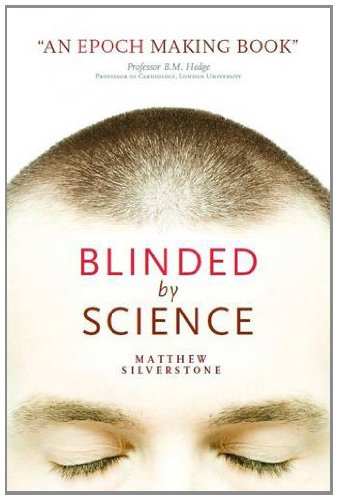 9780956865601: Blinded by Science