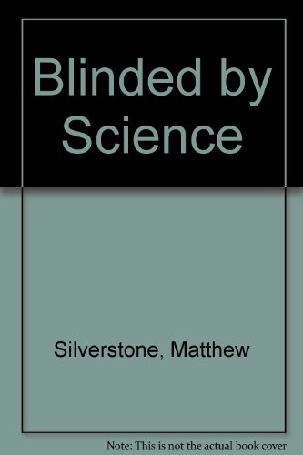 9780956865618: Blinded by Science