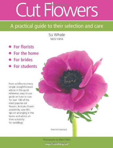 9780956871305: Cut Flowers: A Practical Guide to Their Selection and Care