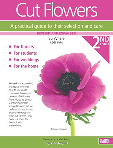 9780956871329: Cut Flowers: A Practical Guide to Their Selection and Care