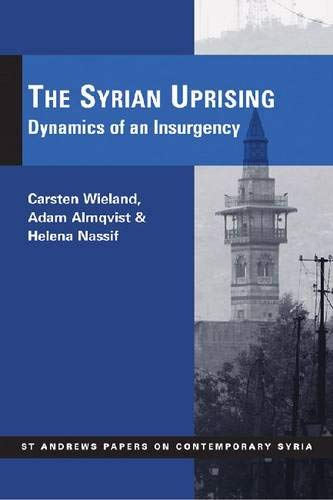 9780956873217: The Syrian Uprising: Dynamics of an Insurgency (St. Andrews Papers on Contemporary Syria)