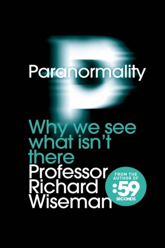 9780956875655: Paranormality: Why we see what isn't there