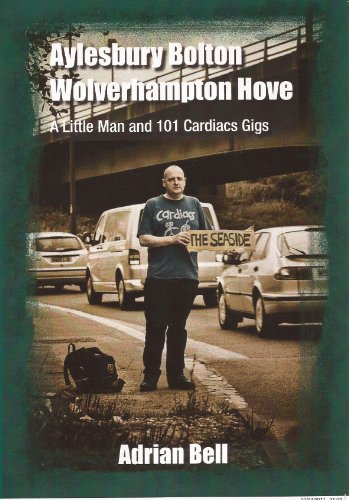 9780956879509: Aylesbury Bolton Wolverhampton Move: A Little Man and 101 Cardiacs Gigs
