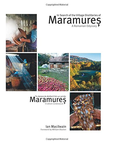 9780956882318: In Search of the Village Distilleries of Maramures : A Romanian Odyssey 2015 (English and Multilingual Edition)