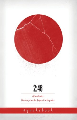 9780956883629: 2:46: Aftershocks: Stories from the Japan Earthquake