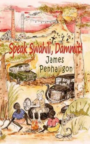 Speak Swahili, Dammit!: Penhaligon, James