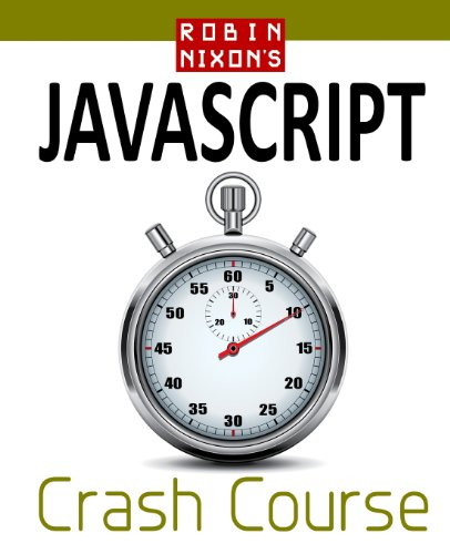 9780956895639: Robin Nixon's JavaScript Crash Course: Learn JavaScript in 14 Easy Lessons