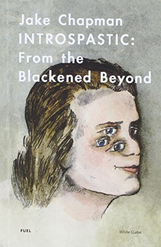 9780956896216: Jake Chapman Intropastic from the Blackened Beyond /Anglais