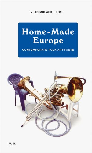 9780956896230: Home-Made Europe: Contemporary Folk Artifacts