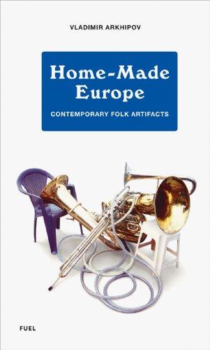 HOME MADE EUROPE CONTEMPORARY FOLK ART: ARKHIPOV,VLADIMIR