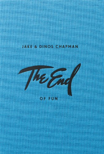 9780956896254: Jake & Dinos Chapman: The End of Fun