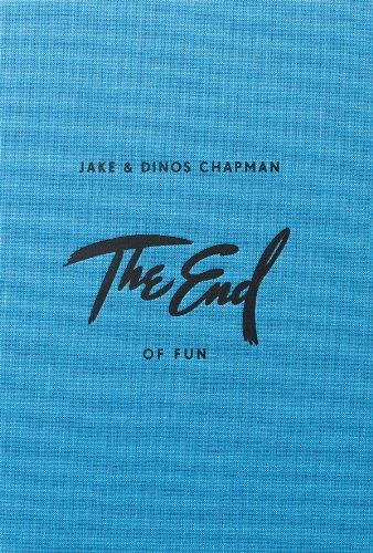 9780956896254: Jake & Dinos Chapman: The End of Fun