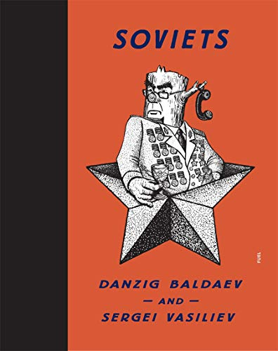 9780956896278: Soviets: Drawings by Danzig Baldaev. Photographs by Sergei Vasiliev.