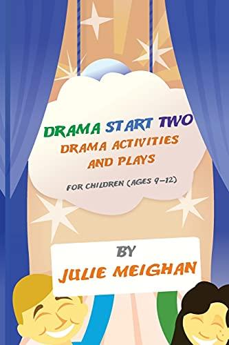 9780956896612: Drama Start Two Drama Activities and Plays for Children (ages 9-12): Drama Start Two