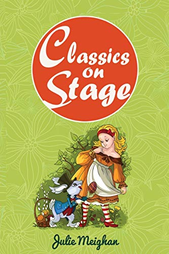 9780956896681: Classics on Stage: A Collection of Plays based on Children's Classic Stories