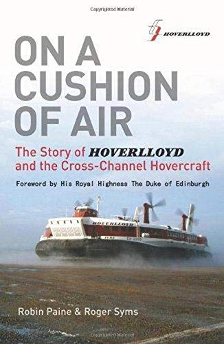 9780956897800: On a Cushion of Air: The Story of Hoverlloyd and the Cross-Channel Hovercraft