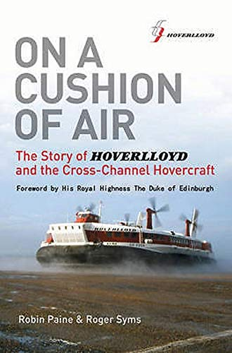 9780956897817: On a Cushion of Air: The Story of Hoverlloyd and the Cross-Channel Hovercraft