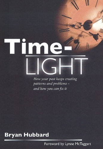 9780956898005: Time-Light: How Your Past Keeps Creating Patterns and Problems - And How You Can Fix it