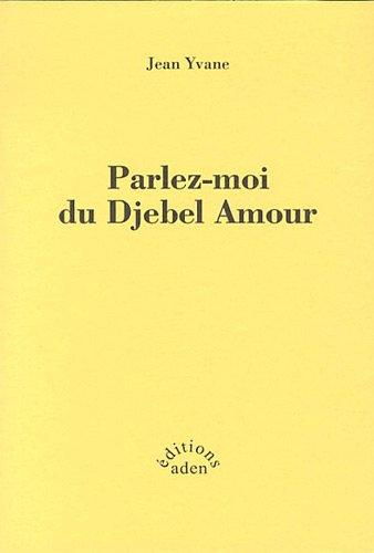 9780956898791: Parlez-moi du Djebel Amour