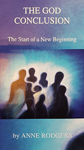 9780956900609: The God Conclusion: The Start of a New Beginning