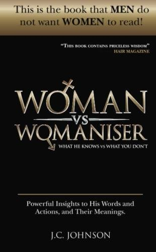 9780956908391: Woman Vs Womaniser: What He Knows, What You Don't