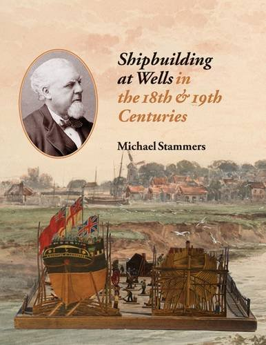 9780956916709: Shipbuilding at Wells in the 18th 19th Centuries