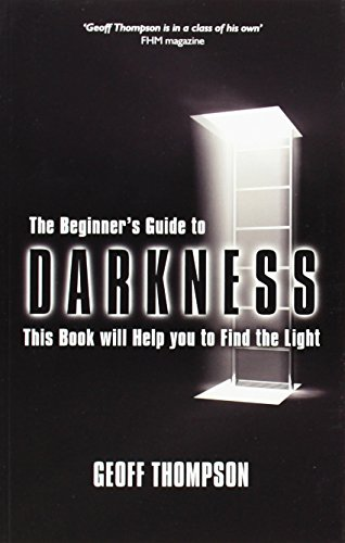 9780956921505: Beginners Guide to Darkness: This Book Will Help You to Find the Light