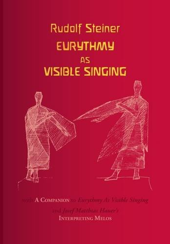 9780956926616: Eurythmy as Visible Singing: With a Companion to Eurythmy as Visible Singing & J M Hauuer's Interpreting Melos