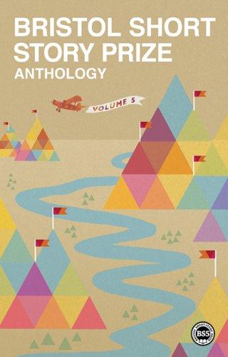 9780956927712: Bristol Short Story Prize Anthology: Volume 5