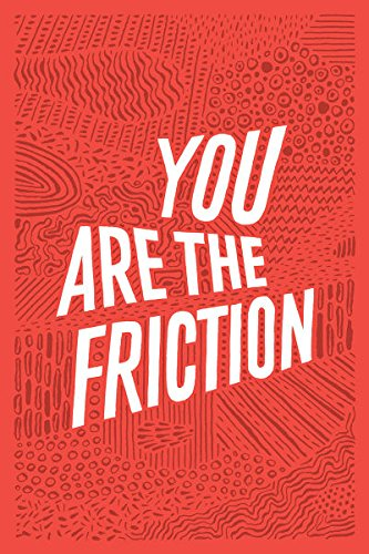 9780956929518: You are the Friction