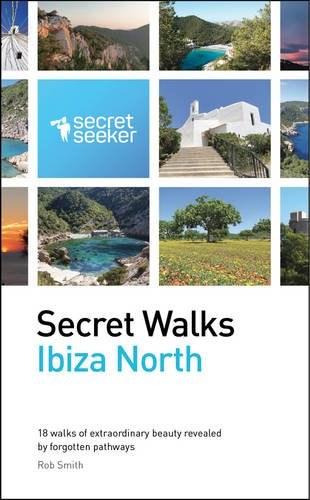 9780956931566: Secret Walks: Ibiza North: 18 Walks of Extraordinary Beauty Revealed by Forgotten Pathways