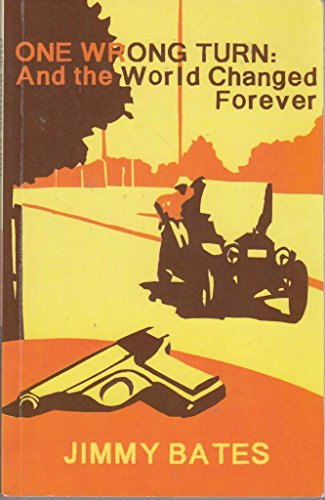 9780956936240: One Wrong Turn: And the World Changed Forever