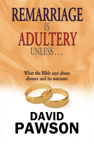 9780956937698: Remarriage is Adultery Unless ...