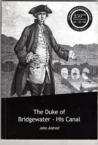 9780956940308: The Duke of Bridgewater - His Canal