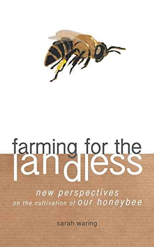 9780956940469: Farming for the Landless: New perspectives on the cultivation of our honeybee