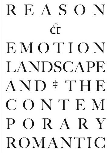9780956941022: Reason & Emotion: Landscape and the Contemporary Romantic