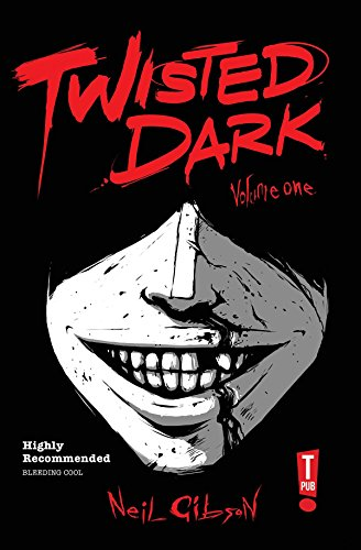 9780956943446: Twisted Dark Volume 1 (Twisted Dark Gn)