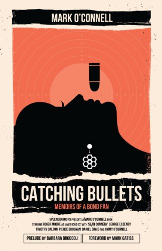 9780956950574: Catching Bullets: Memoirs of a Bond Fan